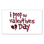I Poop On Valentine's Day Rectangle Sticker 10 pk
