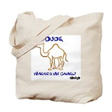 Dude, Where's My Camel? Tote Bag