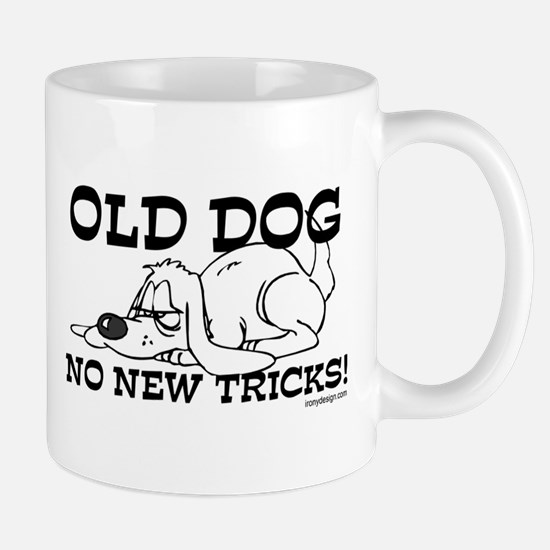 Old Dog No New Tricks Mug