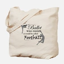 """If Ballet Was"" Tote Bag"