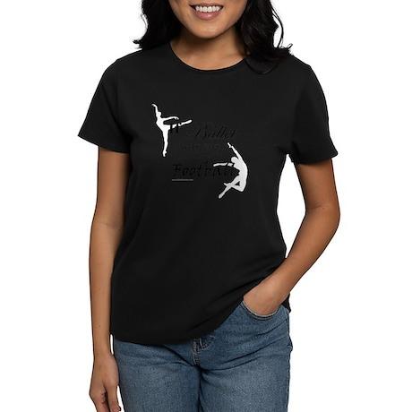 """""""If Ballet Was"""" Women's Dark T-Shirt"""