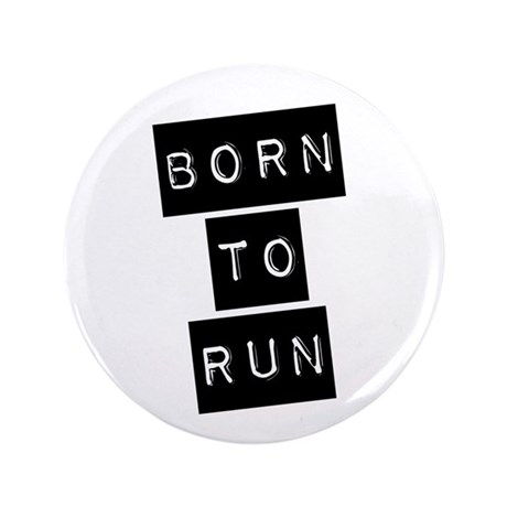 "Born to run (imp) 3.5"" Button"