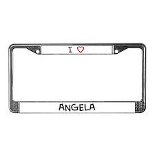 I Love ANGELA License Plate Frame