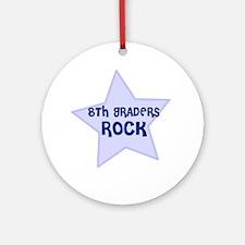 8th Graders Rock Ornament (Round)