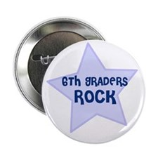 6th Graders Rock Button
