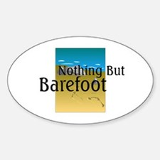 Nothing But Barefoot Sticker (Oval)