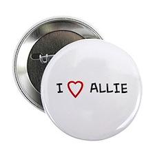 I Love ALLIE Button