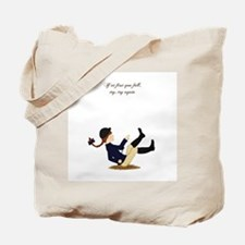 If at First You Fall Girl Tote Bag