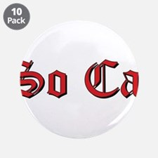 """Funny So cal 3.5"""" Button (10 pack)"""