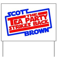 Scott Brown The Tea Party Strikes Back Yard Sign