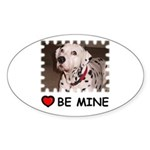 DALMATION (BE MINE) Oval Sticker