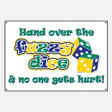 Hand over the fuzzy dice Banner