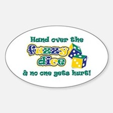 Hand over the fuzzy dice Sticker (Oval)