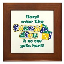 Hand over the fuzzy dice Framed Tile