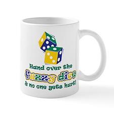 Hand over the fuzzy dice Mug
