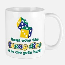 Hand over the fuzzy dice Mug