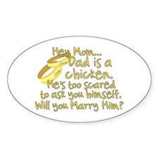 Will you marry Daddy? Oval Decal
