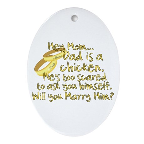 Will you marry Daddy? Oval Ornament