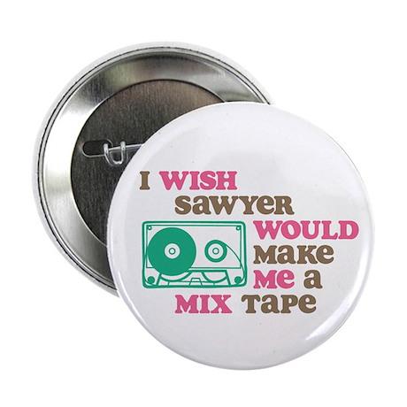 "Sawyer Mix Tape 2.25"" Button"