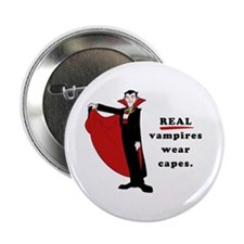 """Real Vampires Wear Capes 2.25"""" Button"""