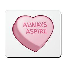ALWAYS ASPIRE Mousepad