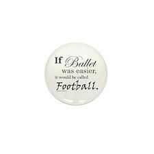 """If Ballet Was"" Mini Button 10 pc"