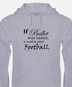 """If Ballet Was"" Hoodie"