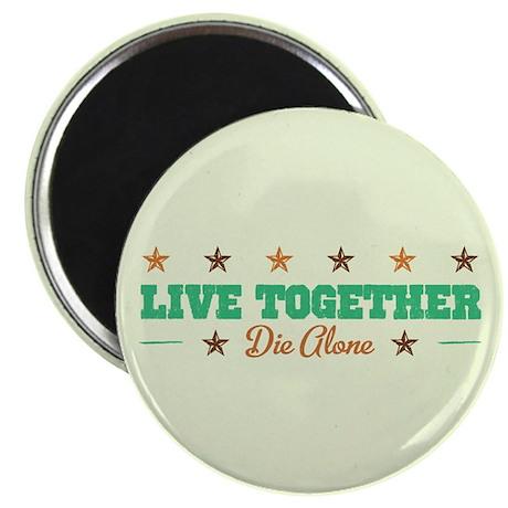 """Live Together Die Alone 2.25"""" Magnet (10 pack)"""