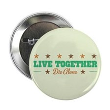 """Live Together Die Alone 2.25"""" Button"""