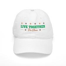 Live Together Die Alone Baseball Cap