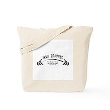 Wait Training Tote Bag