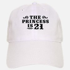 The Princess is 21 Baseball Baseball Cap