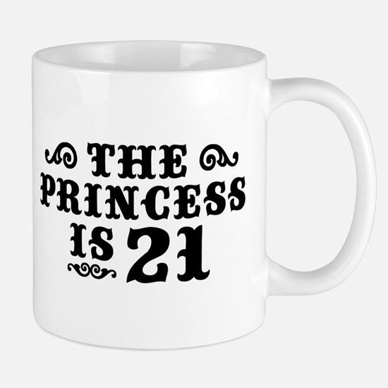 The Princess is 21 Mug