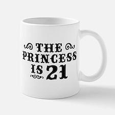 The Princess is 21 Small Mugs