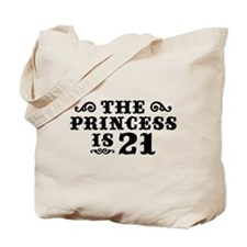 The Princess is 21 Tote Bag