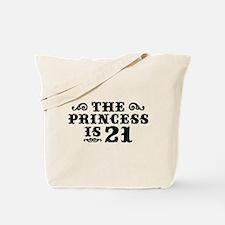 The Princess is 21 Tote Bag