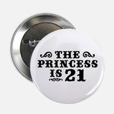 """The Princess is 21 2.25"""" Button"""