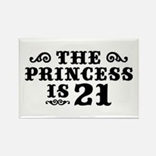 The Princess is 21 Rectangle Magnet
