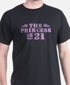 The Princess is 21 T-Shirt