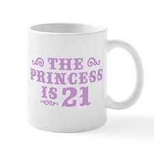 The Princess is 21 Mug