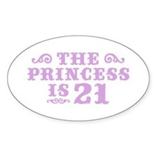 The Princess is 21 Oval Decal