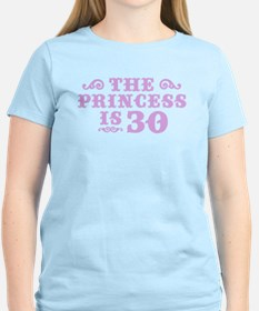 The Princess is 30 T-Shirt