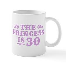 The Princess is 30 Small Mug
