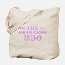 The Princess is 30 Tote Bag