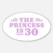 The Princess is 30 Oval Decal
