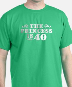 The Princess is 40 T-Shirt