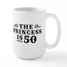 The Princess is 50 Mug