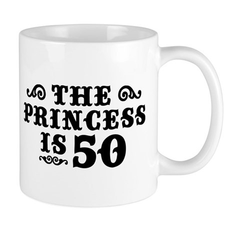 The Princess is 50 Mug