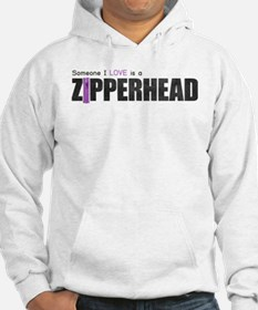 Someone I Love is a Zipperhead Hoodie
