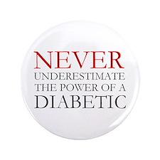 "Never Underestimate... Diabetic 3.5"" Button"